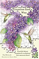 Creation God's Way: Puzzled about creation & evolution? Get answers here!