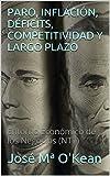 PARO, INFLACIÓN, DÉFICITS, COMPETITIVIDAD Y LARGO PLAZO: Entorno Económico de los Negocios (NT7)