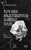 Türk Halk Anlatmalarinda Olumsuz Tipler - Mit, Destan, Halk Hikayesi