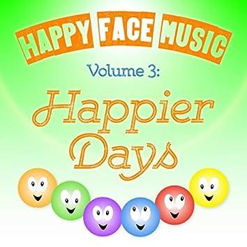 Vol. 3: Happier Days