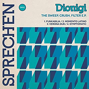 The Sweep, Crush, Filter EP