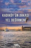Kadiköy'ün Arkasi Yel Degirmeni
