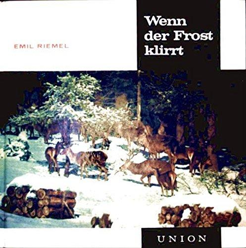 Wenn der Frost klirrt - Der Winter [mit 32 Schwarzweiß-Fotoabbildungen] (Kleine Jahreszeitbücher)