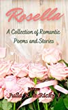 Rosella: A Collection of Romantic Poems & Stories