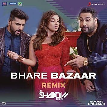 "Bhare Bazaar (Remix by DJ Shadow (From ""Namaste England""))"