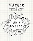 Teacher Lesson Planner Record Book: Classroom Teaching Management Notebook Page School Education Lesson Planning (Lesson Planning for Educators, Band 4)