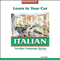 Learn in Your Car: Italian, Level 1