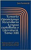 Temario Oposiciones Secundaria Lengua castellana y Literatura. Tomo XIII: Temas del 61 al 65 del temario oficial