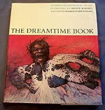 The Dreamtime Book; Austrailian Aboriginal Myths