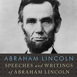 Speeches and Writings of Abraham Lincoln                   By:                                                                                                                                 Abraham Lincoln                               Narrated by:                                                                                                                                 Alan Sklar                      Length: 6 hrs and 53 mins     33 ratings     Overall 4.5