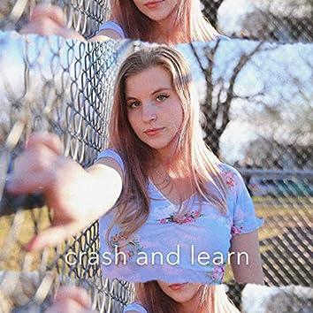 Crash and Learn