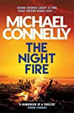 The Night Fire: The Brand New Ballard and Bosch Thriller (Ballard & Bosch 2) - Michael Connelly