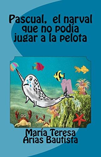 Pascual, el narval que no podía jugar a la pelota (El Tintero de los sueños nº 4)