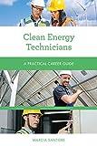 Clean Energy Technicians: A Practical Career Guide (Practical Career Guides)