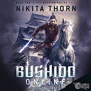 Bushido Online     Friends and Foes              By:                                                                                                                                 Nikita Thorn                               Narrated by:                                                                                                                                 Christian Rummel                      Length: 16 hrs and 11 mins     614 ratings     Overall 4.7