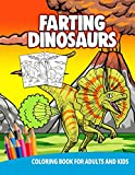Farting Dinosaur Coloring Book For Adults And Kids: Gag Gifts Funny Fun Gifts Weird Stuff Animals Unique Cute