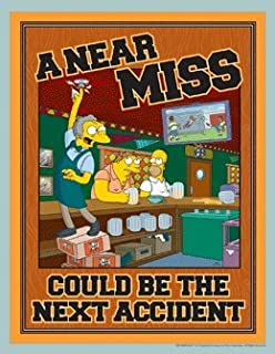 Simpsons Workplace Safety Poster - A Near Miss Could Be The Next Accident