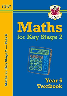 New KS2 Maths Textbook - Year 6 (CGP KS2 Maths) from Coordination Group Publications Ltd (CGP)