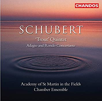 Schubert: Trout Quintet / Adagio and Rondo Concertante