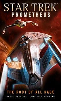 Star Trek Prometheus - The Root of All Rage  Star Trek  Prometheus