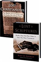 Lost Christianities: The Battles for Scripture and the Faiths We Never Knew and Lost Scriptures: Books that Did Not Make It into the New Testament: 2-Volume Set