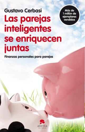 Las parejas inteligentes se enriquecen juntas: Finanzas personales para parejas (Sin colección)