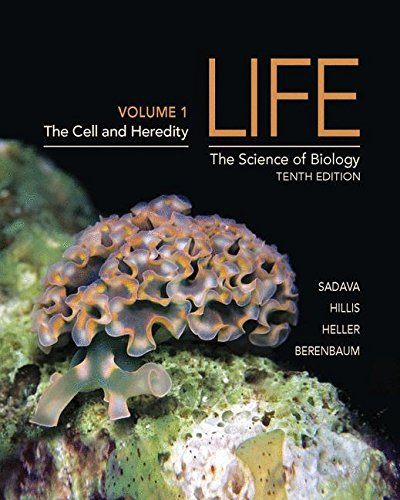 Life: The Science of Biology (Volume 1): Chapters 1-20