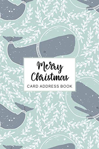 Merry Christmas Card Address Book: 10 Year Organizer for Mailings Greeting Cards You Send and Receive with Tabs