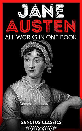 Jane Austen: All Works in One Book (English Edition)