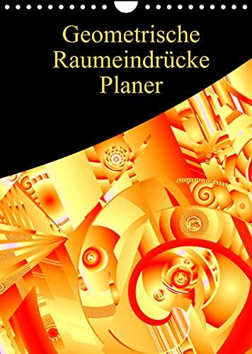 Geometrische Raumeindrücke Planer (Wandkalender 2022 DIN A4 hoch)