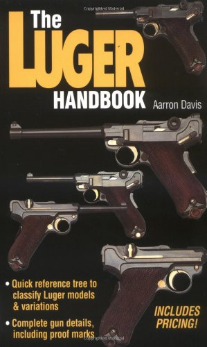 Compare Textbook Prices for The Luger Handbook  ISBN 9780873415019 by Aarron Davis