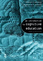An Introduction to Cognitive Education: Theory and Applications by Adrian Ashman Robert Conway(1997-05-16)