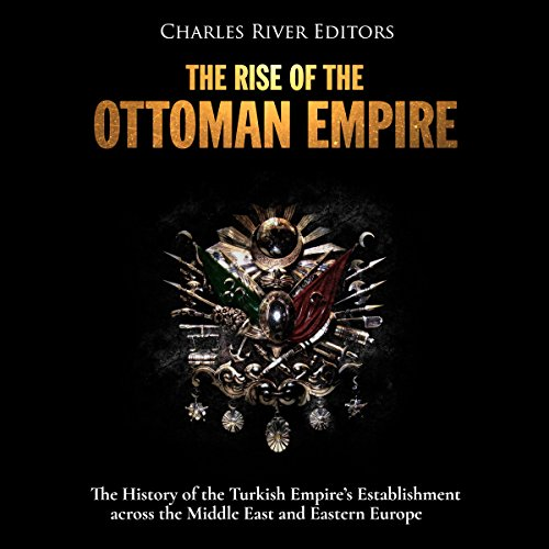 The Rise of the Ottoman Empire audiobook cover art