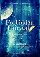 Forbidden Fairytale: The Complete Trilogy