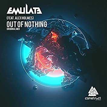 Out of Nothing (feat. Alex Holmes)