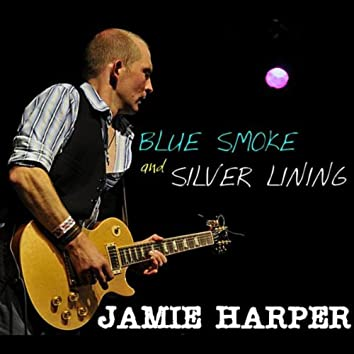 Blue Smoke and Silver Lining