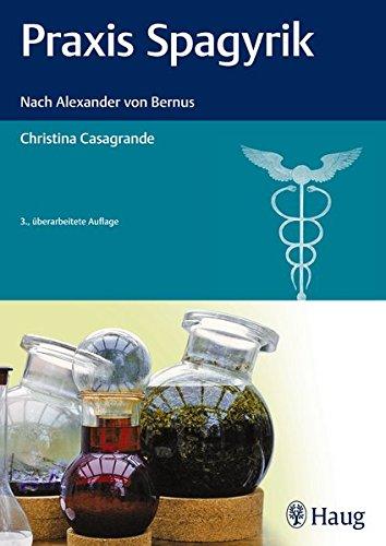 Praxis Spagyrik: Nach Alexander von Bernus