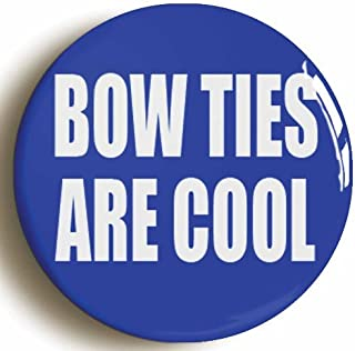 Bow Ties are Cool Button Pin (Size is 1inch Diameter)