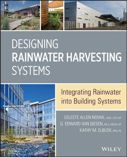 Designing Rainwater Harvesting Systems: Integrating Rainwater into Building Systems