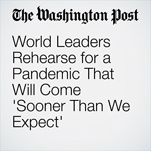 World Leaders Rehearse for a Pandemic That Will Come 'Sooner Than We Expect' copertina