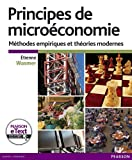 Principes de microéconomie + eText - Méthodes empiriques et théories modernes
