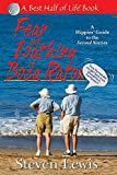Fear & Loathing of Boca Raton: A Hippies' Guide to the Second Sixties (Best Half of Life)