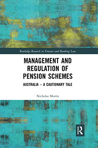Compare Textbook Prices for Management and Regulation of Pension Schemes Routledge Research in Finance and Banking Law 1 Edition ISBN 9780367591830 by Morris, Nicholas