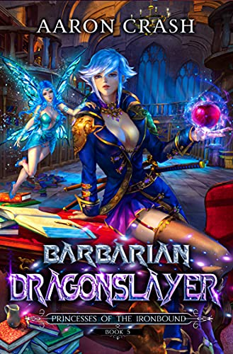Barbarian Dragonslayer (Princesses of the Ironbound Book 5)