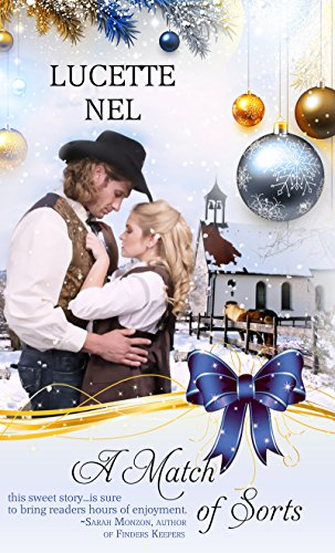 A Match of Sorts: An Historical Christmas Romance (Christmas Holiday Extravaganza) by [Lucette Nell]