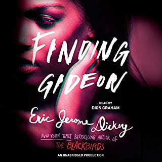 Finding Gideon                   Written by:                                                                                                                                 Eric Jerome Dickey                               Narrated by:                                                                                                                                 Dion Graham                      Length: 11 hrs and 35 mins     2 ratings     Overall 3.0