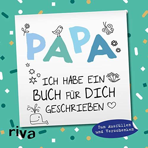 Papa, ich habe ein Buch für dich geschrieben – Version für Kinder: Zum Ausfüllen und Verschenken