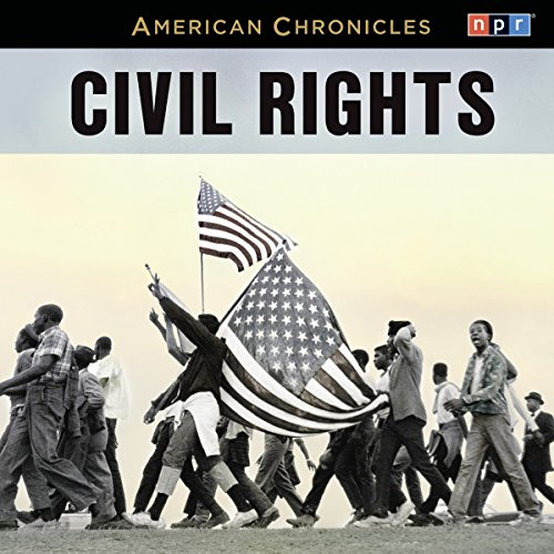 NPR American Chronicles: Civil Rights audiobook cover art