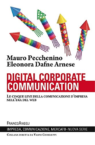 Digital corporate communication. Le cinque leve della comunicazione d'impresa nell'era del web