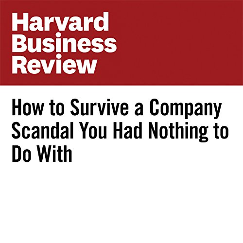 How to Survive a Company Scandal You Had Nothing to Do With audiobook cover art
